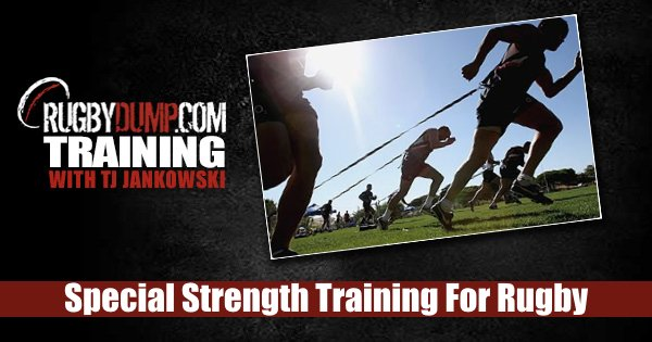 Special Strength Training for Rugby - Why, What and How?