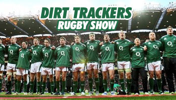 Dirt Trackers Rugby Show - Six Nations & Wellington Sevens previews