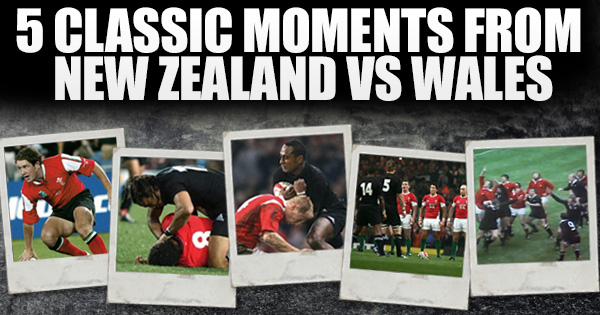 5 Classic Moments from New Zealand vs Wales Clashes