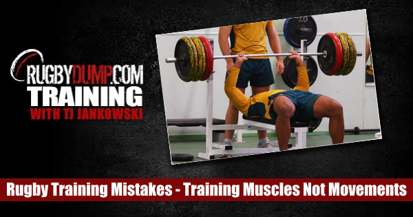 Rugby Training Mistakes: Training Muscles Not Movements