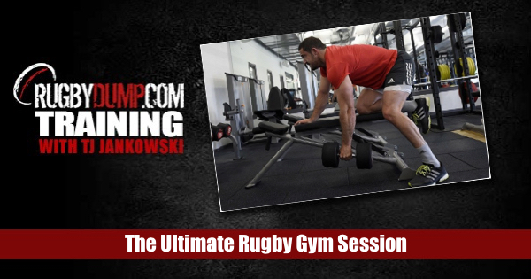 Rugbydump Training - The Ultimate Rugby Gym Session