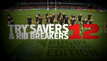 Try Savers & Rib Breakers 12 - Rugby World Cup 2011 Edition