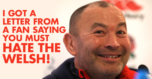 Eddie Jones on the hateful rivalry between the English and the Welsh