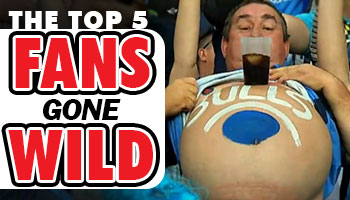 The Top 5 Fans Gone Wild Moments Ever