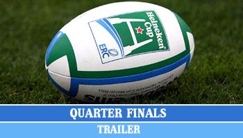 Heineken Cup Quarter Finals trailer