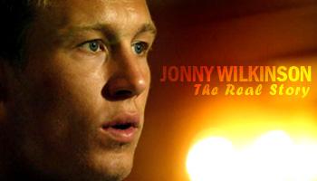 Jonny Wilkinson - The Real Story - Parts 5-8