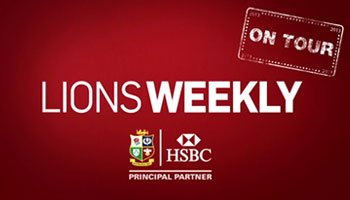 HSBC Lions Weekly - Lead up and reaction to first Test in Brisbane