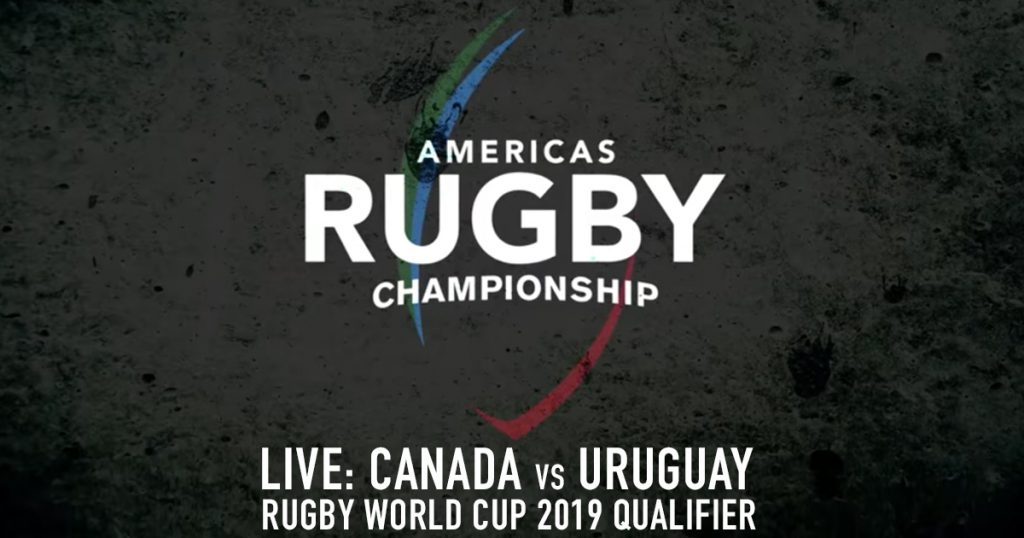LIVE: Rugby World Cup Qualifier between Canada and Uruguay