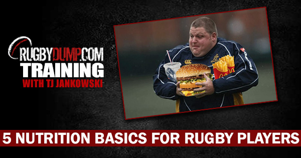 Rugbydump Training: 5 Nutrition Basics for Rugby Players
