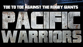 Toe to Toe against the Rugby Giants - Pacific Warriors Documentary Preview