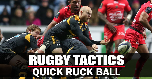 Rugby Tactics: Quick Ruck Ball Key to Wasps Success