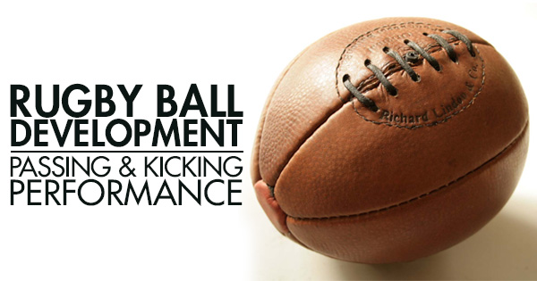 Rugby Ball Development: Passing and Kicking Performance