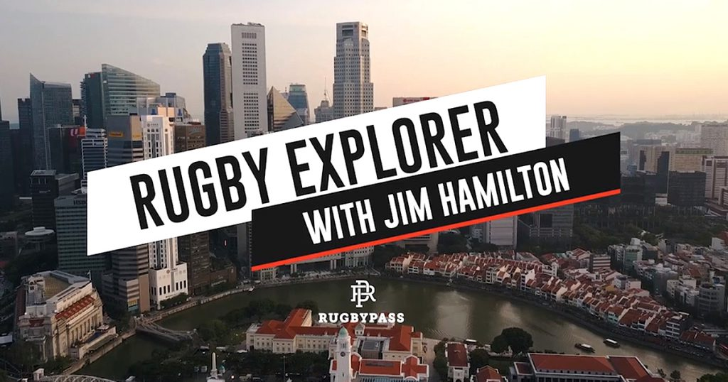 Rugby Explorer with Jim Hamilton - Episode 1: Singapore