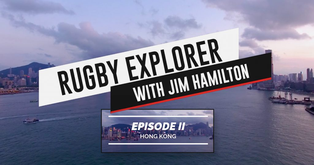 Rugby Explorer with Jim Hamilton - Episode 2: Hong Kong