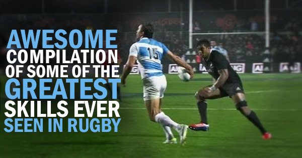 Awesome compilation of some of the greatest skills ever seen in rugby
