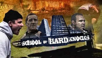 School Of Hard Knocks 2011 - Episodes 3, 4, & 5