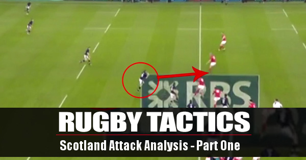Rugby Tactics: The Key to Scotland's exciting attacking play