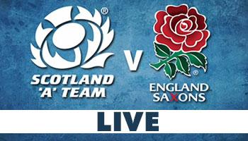 Scotland 'A' vs England Saxons LIVE STREAM - Friday, 7:30PM GMT