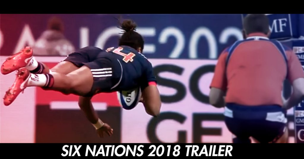 Epic 2018 Six Nations trailer drops with one week to go