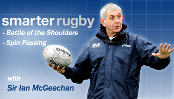 Smarter Rugby with Ian McGeechan - Battle of the Shoulders & Spin Passing