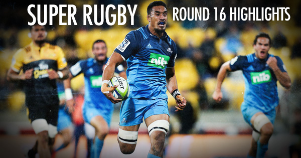 Super Rugby Highlights feed - Round 16