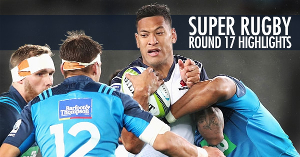 Super Rugby Highlights - Round 17