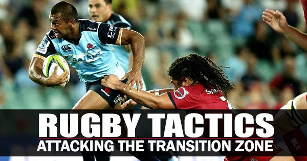 Rugby Tactics: The Art of Attacking the Transition Zone