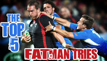 The Top Five Best 'Fatman' Tries of all time