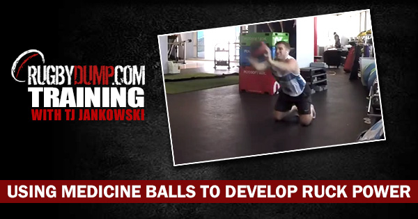 Rugbydump Training: Using Medicine Balls To Develop Ruck Power