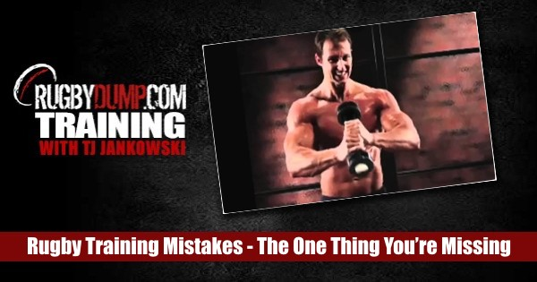 Rugby Training Mistakes: That One Thing You're Missing