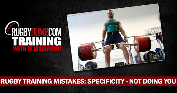 Rugby Training Mistakes: Specificity - Not Doing YOU